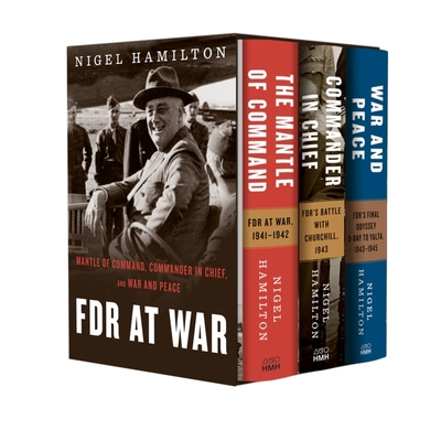 FDR at War Boxed Set: The Mantle of Command, Commander in Chief, and War and Peace - Hamilton, Nigel