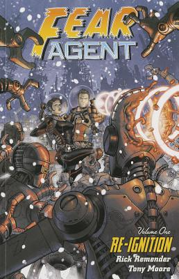 Fear Agent Volume 1: Re-ignition (2nd Edition) - Remender, Rick