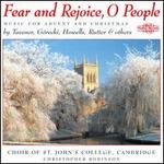 Fear and Rejoice, O People: Music for Advent and Christmas - Iain Farrington (organ); St. John's College Choir, Cambridge (choir, chorus); Christopher Robinson (conductor)