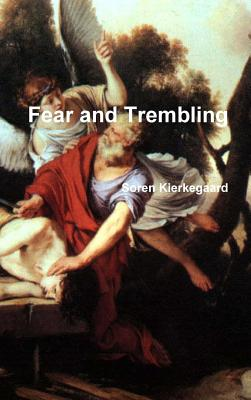 Fear and Trembling - Kierkegaard, Soren