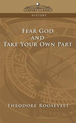Fear God and Take Your Own Part - Roosevelt, Theodore IV