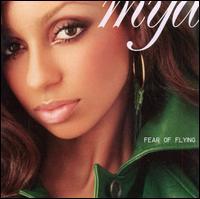 Fear of Flying - Mya