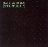 Fear of Music - Talking Heads