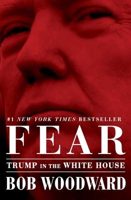 Fear: Trump in the White House - Woodward, Bob