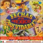 Fechas Inolvidables en Mexico