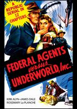 Federal Agents vs. Underworld, Inc. [Serial] - Fred C. Brannon