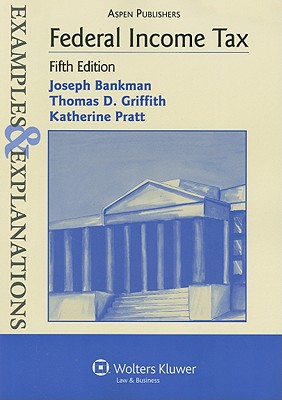 Federal Income Tax - Bankman, Joseph, and Griffith, Thomas D, and Pratt, Katherine