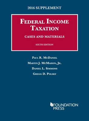 Federal Income Taxation, Cases and Materials - McDaniel, Paul, and McMahon, Martin J., Jr., and Simmons, Daniel