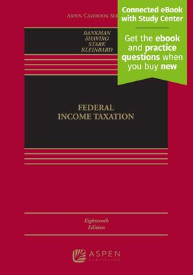Federal Income Taxation - Bankman, Joseph, and Shaviro, Daniel N, and Stark, Kirk J