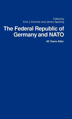Federal Republic of Germany and NATO - Kirchner, Emil (Editor)