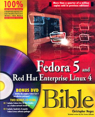 Fedora 5 and Red Hat Enterprise Linux 4 Bible - Negus, Christopher