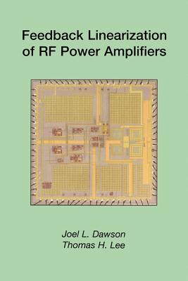 Feedback Linearization of RF Power Amplifiers - Dawson, J L, and Lee, Thomas H, MD