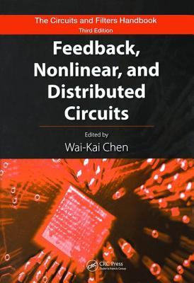 Feedback, Nonlinear, and Distributed Circuits - Chen, Wai-Kai (Editor)