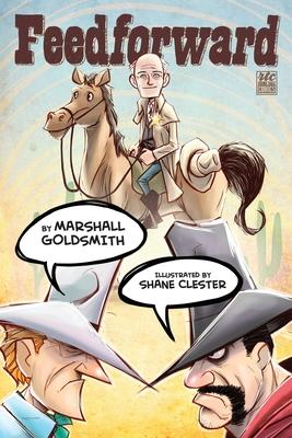 Feedforward - Goldsmith, Marshall, Dr.