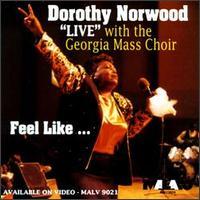 Feel Like - Dorothy Norwood