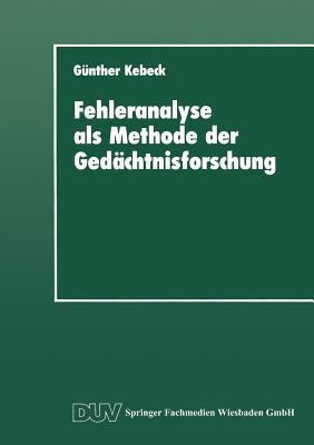 Fehleranalyse ALS Methode Der Gedachtnisforschung - Kebeck, Gunther