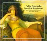 Felix Draeseke: Complete Symphonies
