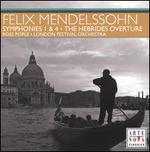 Felix Mendelssohn: Symphonies 1 & 4; The Hebrides Overture