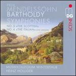 "Felix Mendelssohn: Symphonies Nos. 3 ""The Scottish"" & 4 ""The Italian"""