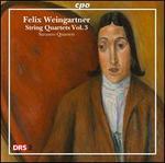 Felix Weingartner: String Quartets, Vol. 3