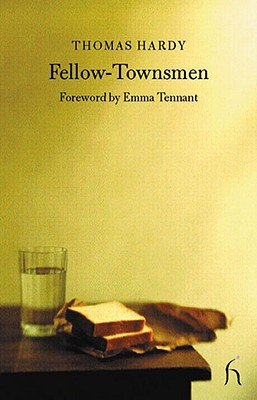 Fellow-Townsmen - Hardy, Thomas, and Tennant, Emma (Foreword by)