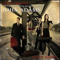 Fellow Traveler: The Complete String Quartet Works of John Adams - Attacca Quartet