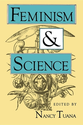 Feminism and Science - Tuana, Nancy (Editor)