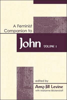Feminist Companion to John - Levine, Amy-Jill (Editor)