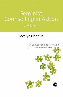 Feminist Counselling in Action - Chaplin, Jocelyn, Ms.