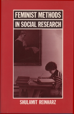 Feminist Methods in Social Research - Reinharz, Shulamit, Dr.