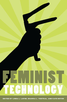 Feminist Technology - Layne, Linda (Editor)