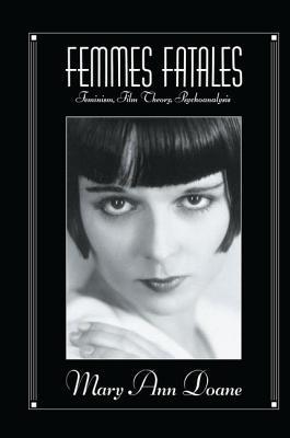 Femmes Fatales - Doane, Mary Ann