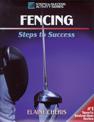 Fencing Steps to Success - Cheris, Elaine