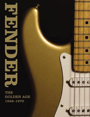 Fender: The Golden Age 1946-1970 - Kelly, Martin, and Kelly, Paul, and Foster, Terry