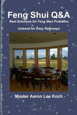 Feng Shui Q&A - Koch, Master Aaron Lee