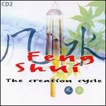 Feng Shui: The Creation Cycle