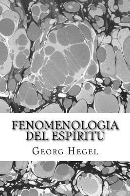 Fenomenologia del Espiritu - Hegel, Georg Wilhelm Friedri