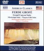 Ferde Grofé: Grand Canyon, Mississippi & Niagara Suites [DVD Audio]