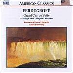 Ferde Grofé: Grand Canyon, Mississippi & Niagara Suites