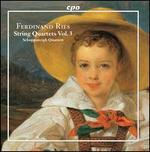 Ferdinand Ries: String Quartets, Vol. 3