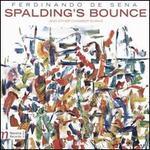 Ferdinando De Sena: Spalding's Bounce