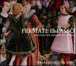 Fermate Il Passo: Tracing the Origins of Opera