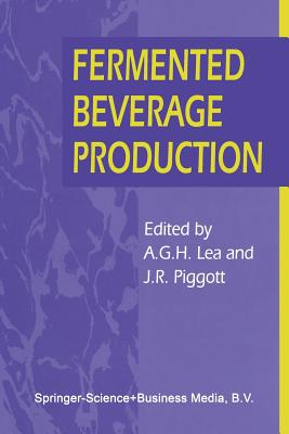 Fermented Beverage Production - Lea, Andrew G H, and Piggott, John