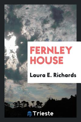 Fernley House - Richards, Laura E, Ms.
