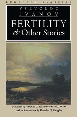 Fertility and Other Stories - Ivanov, Vsevolod