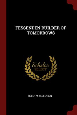 Fessenden Builder of Tomorrows - Fessenden, Helen M