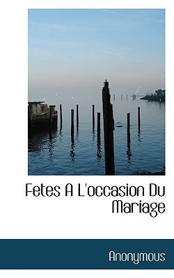 Fetes A L'Occasion Du Mariage - Anonymous
