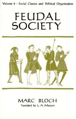 Feudal Society, Volume 2 - Bloch, Marc
