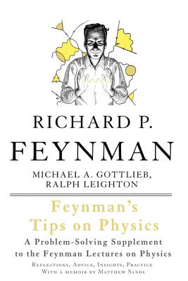 Feynman's Tips on Physics: Reflections, Advice, Insights, Practice - Feynman, Richard P, and Gottlieb, Michael A, and Leighton, Ralph (Foreword by)