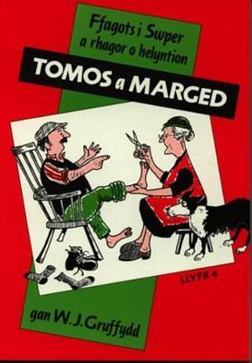 Ffagots i swper a rhagor o helyntion Tomos a Marged - Gruffydd, W. J.